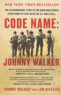 Code Name: Johnny Walker : The Extraordinary Story of the Iraqi Who Risked Everything to Fight with the U.S. Navy Seals (Reprint)