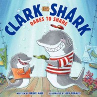 Clark the Shark Dares to Share (Clark the Shark)