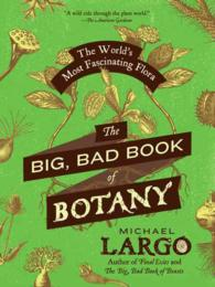The Big, Bad Book of Botany : The World's Most Fascinating Flora