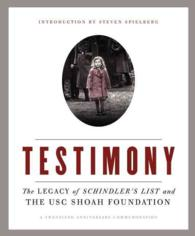 Testimony : The Legacy of Schindler's List and the USC Shoah Foundation (20 ANV CMV)