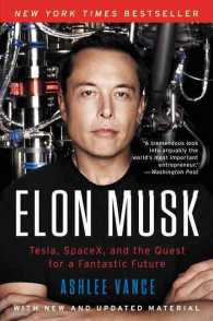Elon Musk : Tesla, SpaceX, and the Quest for a Fantastic Future (Reprint)
