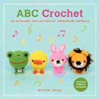 ABC Crochet : An Alphabet Collection of Amigurumi Animals