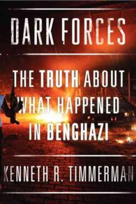 Dark Forces : The Truth about What Happened in Benghazi