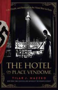 The Hotel on Place Vendome : Life, Death, and Betrayal at the Hotel Ritz in Paris (OME C-FORMAT)