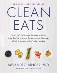 Clean Eats : Over 200 Delicious Recipes to Reset Your Body's Natural Balance and Discover What It Means to Be Truly Healthy