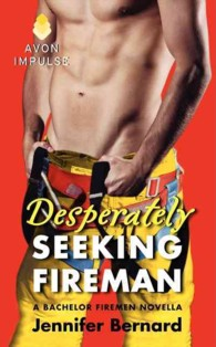 Desperately Seeking Fireman (Bachelor Firemen)