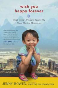 Wish You Happy Forever : What China's Orphans Taught Me about Moving Mountains -- Paperback / softback