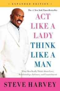 Act Like a Lady, Think Like a Man : What Men Really Think about Love, Relationships, Intimacy, and Commitment (Expanded)
