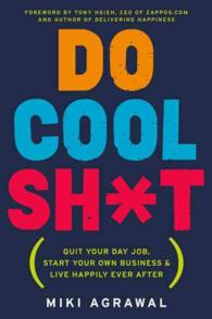 Do Cool Sh*t : Quit Your Day Job, Start Your Own Business, and Live Happily Ever after (Reprint)