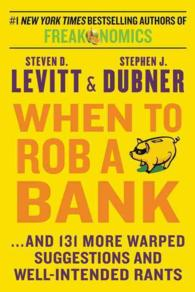 When to Rob a Bank : And 131 More Warped Suggestions and Well-intended Rants (OME C-FORMAT)