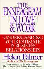 The Enneagram in Love &amp; Work : Understanding Your Intimate &amp; Business Relationships