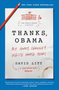 Thanks, Obama : My Hopey, Changey White House Years