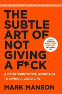 The Subtle Art of Not Giving a F*ck : A Counterintuitive Approach to Living a Good Life (OME)