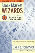 Stock Market Wizards : Interviews with America's Top Stock Traders (REV UPD)
