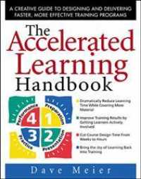 The Accelerated Learning Handbook : A Creative Guide to Designing and Delivering Faster, More Effective Training Programs