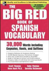 The Big Red Book of Spanish Vocabulary : 30,000 Words Including Cognates, Roots, and Suffixes (Bilingual)