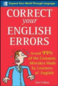 Correct Your English Errors : Avoid 99% of the Common Mistakes Made by Learners of English