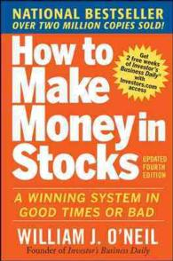 How to Make Money in Stocks : A Winning System in Good Times or Bad (4 Updated)
