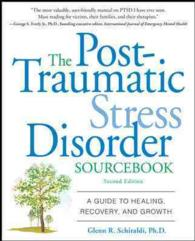 The Post-Traumatic Stress Disorder Sourcebook : A Guide to Healing, Recovery, and Growth (2 Original)