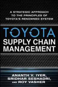Toyota Supply Chain Management : A Strategic Approach to the Principles of Toyota's Renowned System