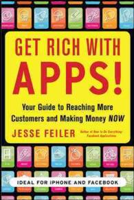 Get Rich with Apps! : Your Guide to Reaching More Customers and Making Money Now