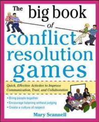 The Big Book of Conflict Resolution Games : Quick, Effective Activities to Improve Communication, Trust and Empathy