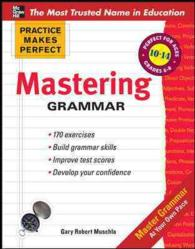 Mastering Grammar : Perfect for Ages 10-14 / Grades 6-8 (Practice Makes Perfect)