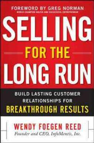 Selling for the Long Run : Build Lasting Customer Relationships for Breakthrough Results