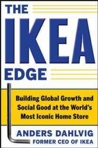 The IKEA Edge : Building Global Growth and Social Good at the World&#039;s Most Iconic Home Store