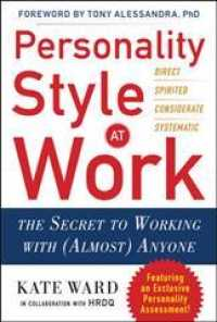 Personality Style at Work : The Secret to Working with (Almost) Anyone