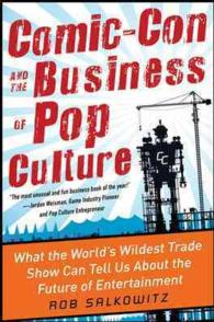 Comic-Con and the Business of Pop Culture : What the World&#039;s Wildest Trade Show Can Tell Us about the Future of Entertainment