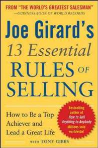 Joe Girard's 13 Essential Rules of Selling : How to Be a Top Achiever and Lead a Great Life