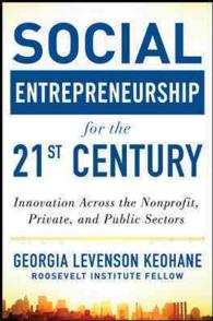 Social Entrepreneurship for the 21st Century : Innovation Across the Nonprofit, Public, and Private Sectors