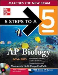 5 Steps to a 5 AP Biology, 2014-2015 (5 Steps to a 5 Ap Biology) (PAP/CDR)