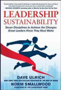 Leadership Sustainability : Seven Disciplines to Achieve the Changes Great Leaders Know They Must Make