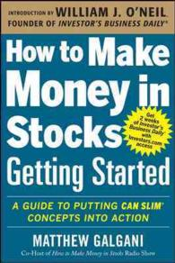 How to Make Money in Stocks Getting Started : A Guide to Putting Can Slim Concepts into Action