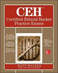 CEH Certified Ethical Hacker Practice Exams (All-in-one) (PAP/CDR)