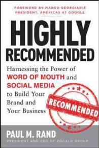 Highly Recommended : Harnessing the Power of Word of Mouth and Social Media to Build Your Brand and Your Business
