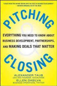 Pitching & Closing : Everything You Need to Know about Business Development, Partnerships, and Making Deals That Matter