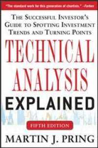Technical Analysis Explained : The Successful Investor's Guide to Spotting Investment Trends and Turning Points (5TH)