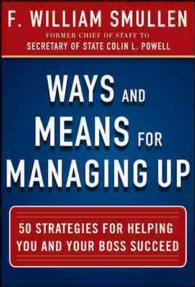 Ways and Means for Managing Up : 50 Strategies for Helping You and Your Boss Succeed