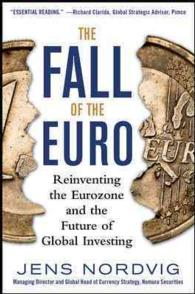 The Fall of the Euro : Reinventing the Eurozone and the Future of Global Investing