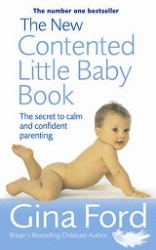 New Contented Little Baby Book : The Secret to Calm and Confident Parenting -- Paperback