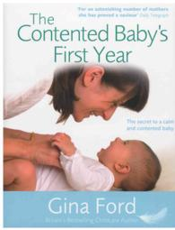 The Contented Baby&#039;s First Year: The Secret to a Calm and Contented Baby