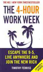 4-hour Work Week : Escape the 9-5, Live Anywhere and Join the New Rich -- Paperback