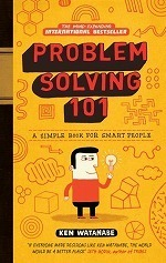 Problem Solving 101 : A Simple Book for Smart People -- Hardback