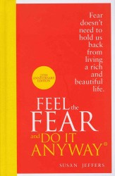 Feel the Fear and Do it Anyway -- Hardback (The 25th a)
