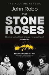 The Stone Roses and the Resurrection of British Pop : The Reunion Edition
