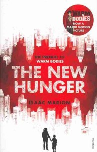 The New Hunger: The Prequel to Warm Bodies