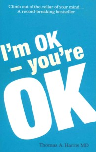 I'm Ok, You're Ok -- Paperback